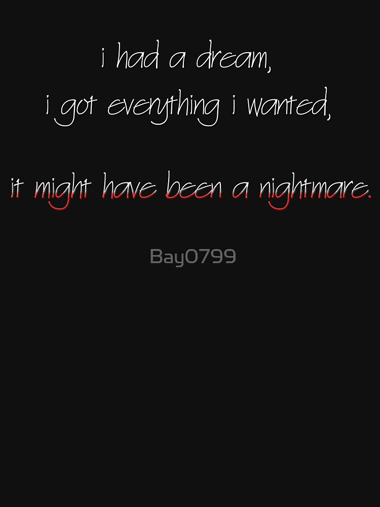 I Got Everything I Wanted, Nightmare - Billie Eilish Design by Bay0799