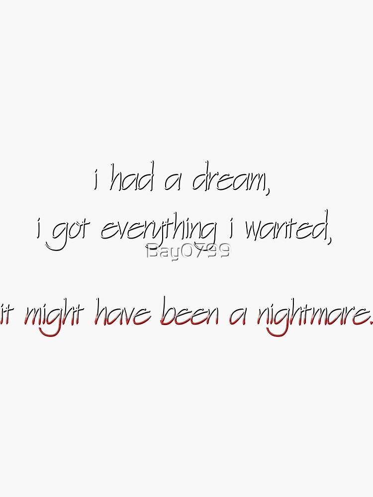 I Got Everything I Wanted, Nightmare - Billie Eilish Design by Bay0799