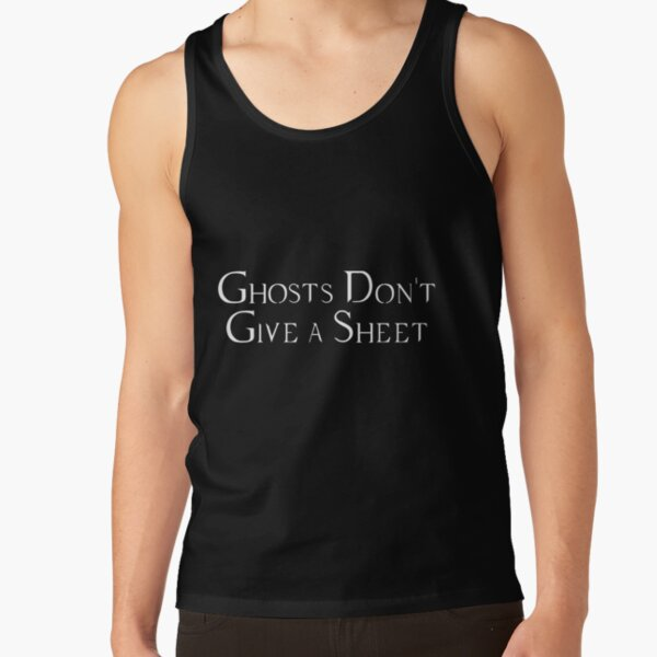 Copy of Ghosts Don't Give a Sheet2 Tank Top