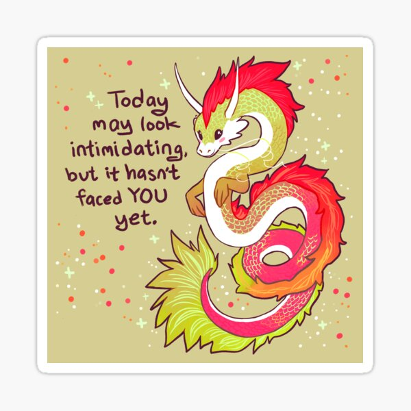 """Today May Look Intimidating"" Encouraging Chinese Dragon Sticker"