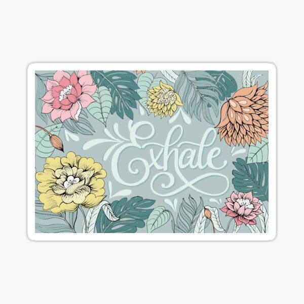 Exhale - floral pattern Sticker