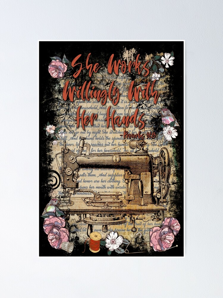 Alternate view of She Works Willingly With Her Hands - Proverbs 31 Poster