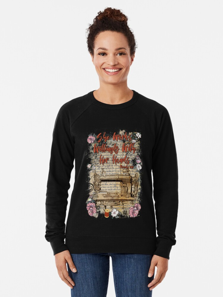 Alternate view of She Works Willingly With Her Hands - Proverbs 31 Lightweight Sweatshirt