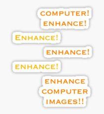 Computer, Enhance!  Sticker