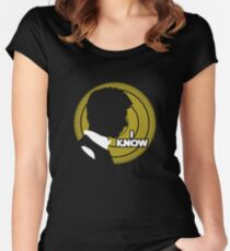 I Know... Women's Fitted Scoop T-Shirt