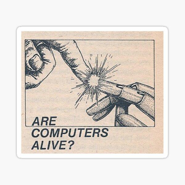 Are computers alive? Sticker