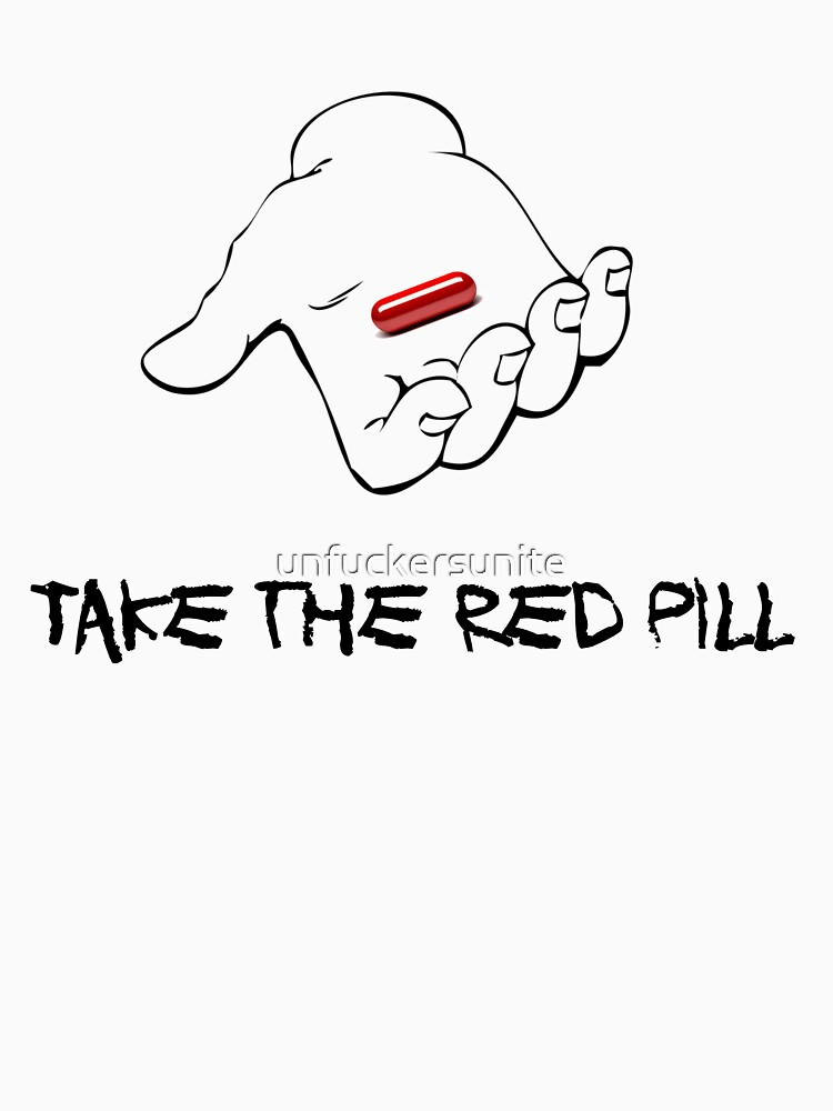 Take the Red Pill by unfuckersunite