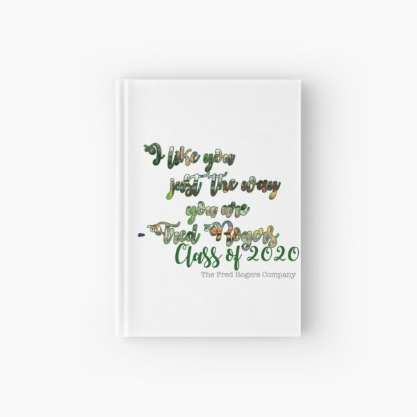 Mister Rogers Quote Hardcover Journals Redbubble