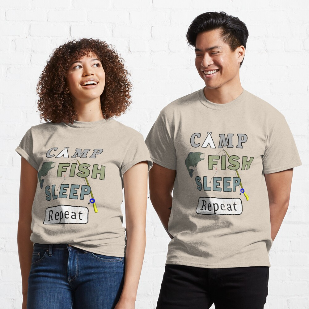 Camp Fish Sleep Repeat Campground Charter Slumber. Classic T-Shirt