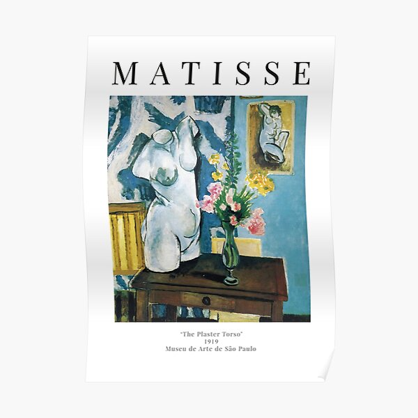 Henri Matisse - The Plaster Torso - Exhibition Poster Poster