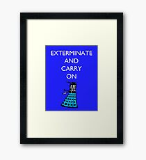 Exterminate and Carry On - Blue Framed Print