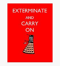 Exterminate and Carry On - Red Photographic Print
