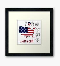 """Anti Obama """"Forward Off A Cliff"""" Framed Print"""