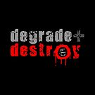 Degrade and Destroy by Alex Preiss