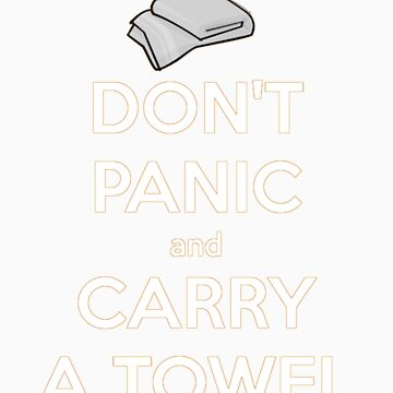 Don't Panic and Carry a Towel by chapel976