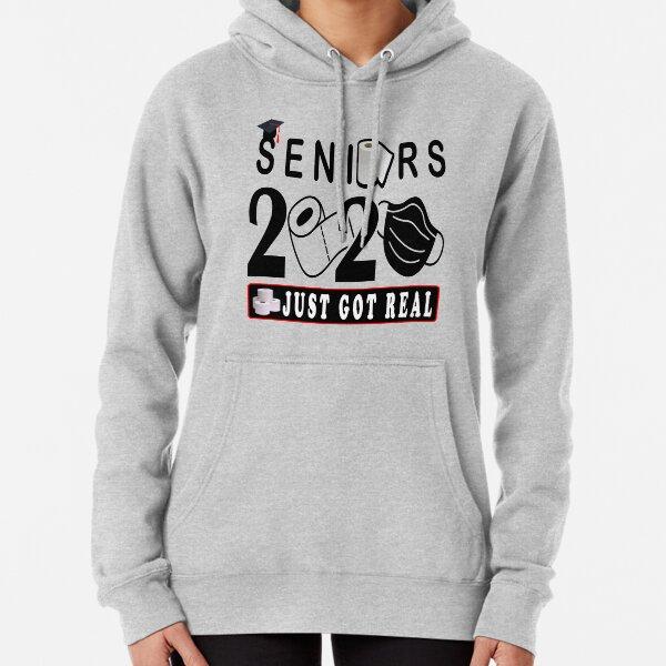 Seniors 2020 Just Got Real Pullover Hoodie