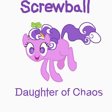 Screwball: The Daughter of Chaos by SkarredEmerald