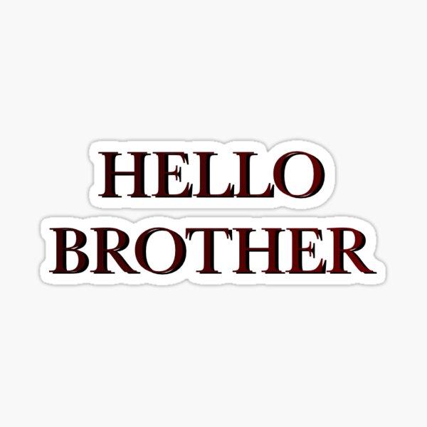 Hello brother  Sticker