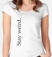 stay weird. Women's Fitted Scoop T-Shirt