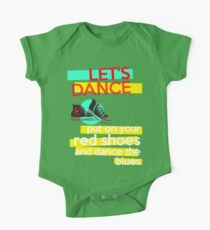 """""""Let's dance, put on your red shoes and dance the blues"""" - David Bowie Kids Clothes"""