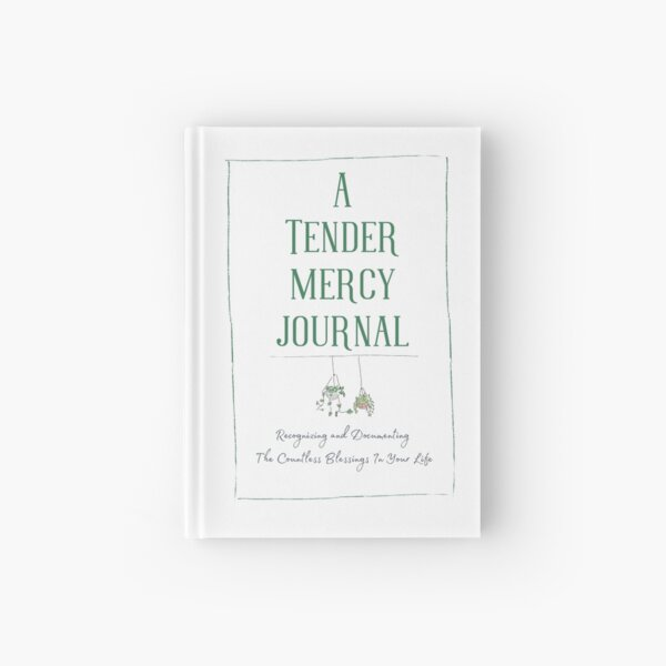 TENDER MERCY Hardcover Journal