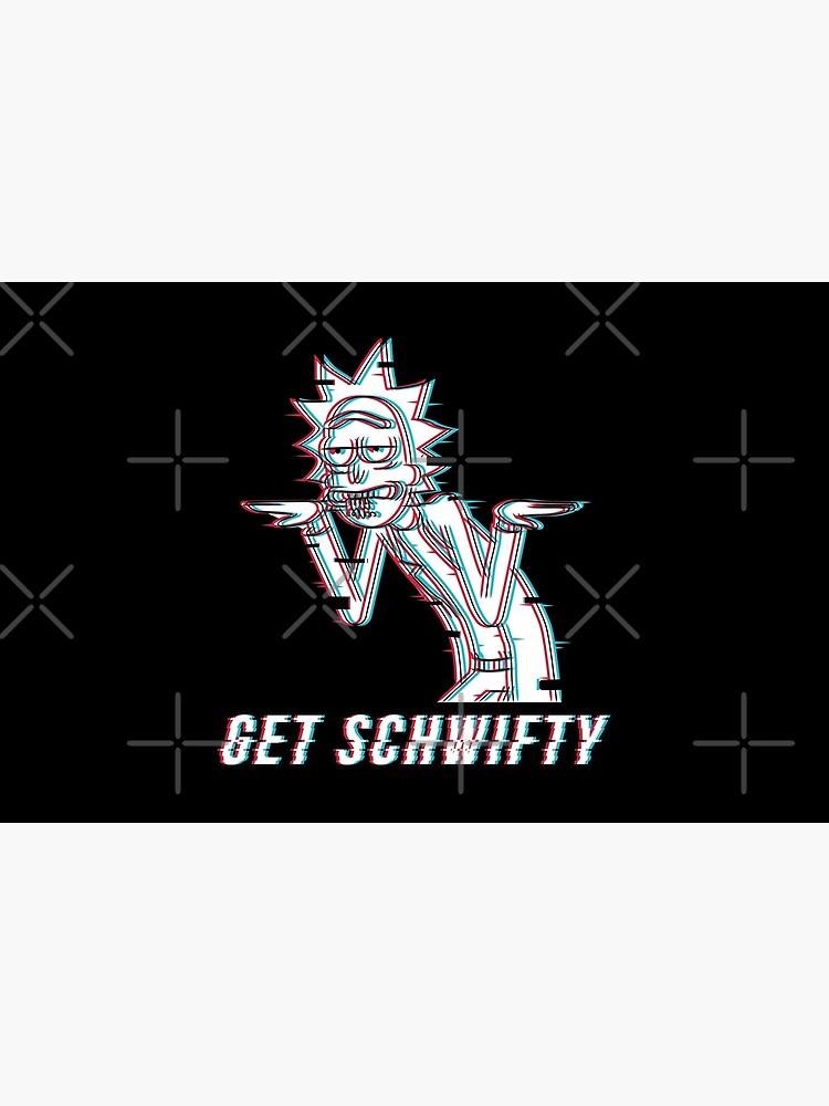 Get Schwifty by stuffbyjlim