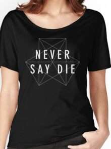 Never Say Die Logo Women's Relaxed Fit T-Shirt
