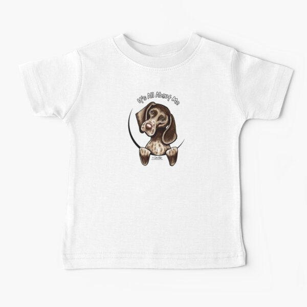 German Shorthaired Pointer :: It's All About Me Baby T-Shirt