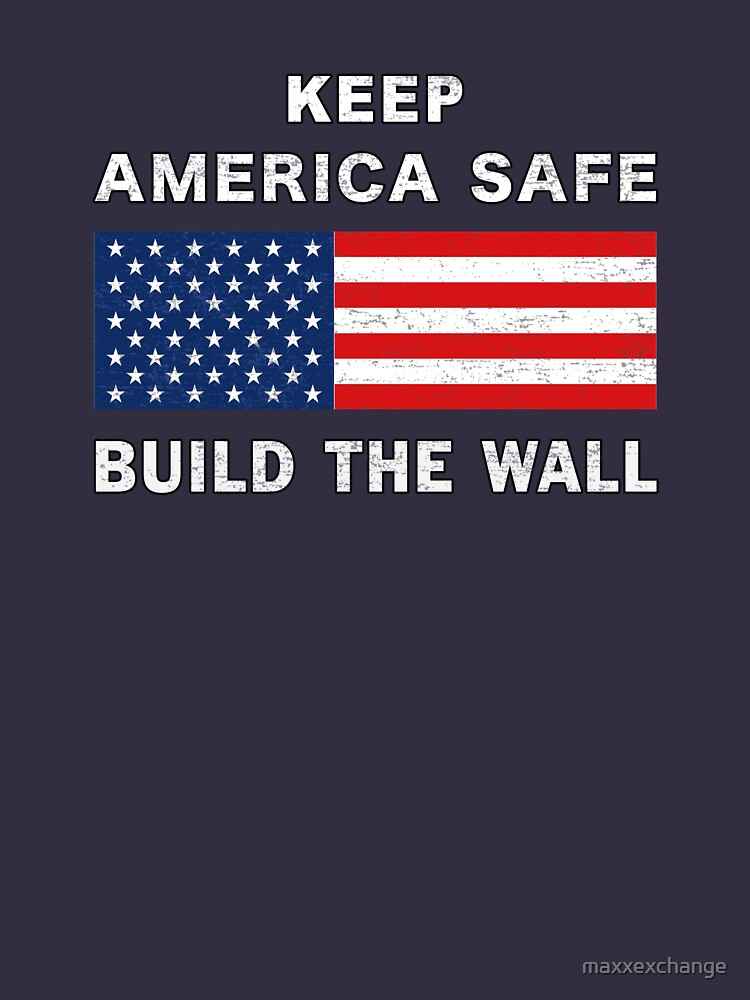 Keep America Safe Build the Wall Partisan Ensign. by maxxexchange
