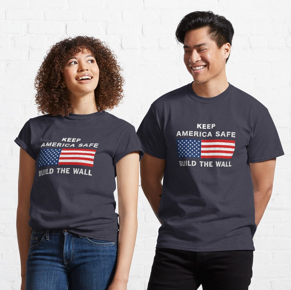 Keep America Safe Build the Wall Partisan Ensign. Classic T-Shirt