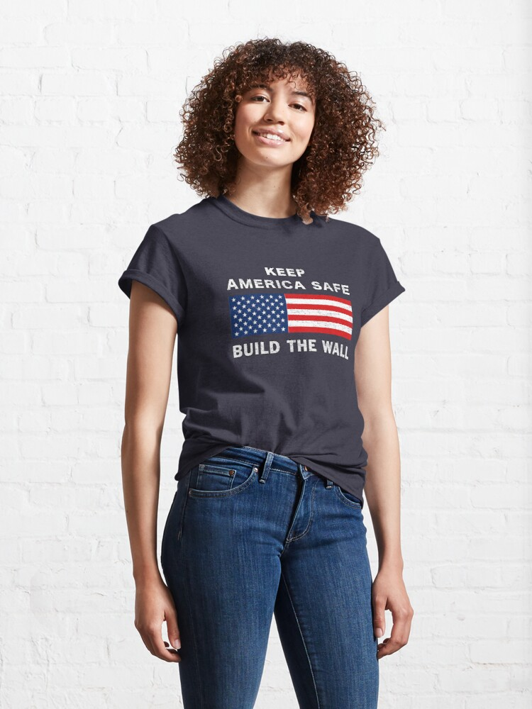 Alternate view of Keep America Safe Build the Wall Partisan Ensign. Classic T-Shirt