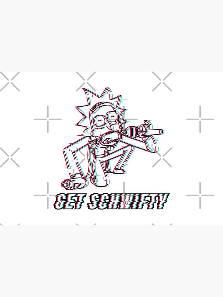 You Gotta Get Schwifty by stuffbyjlim
