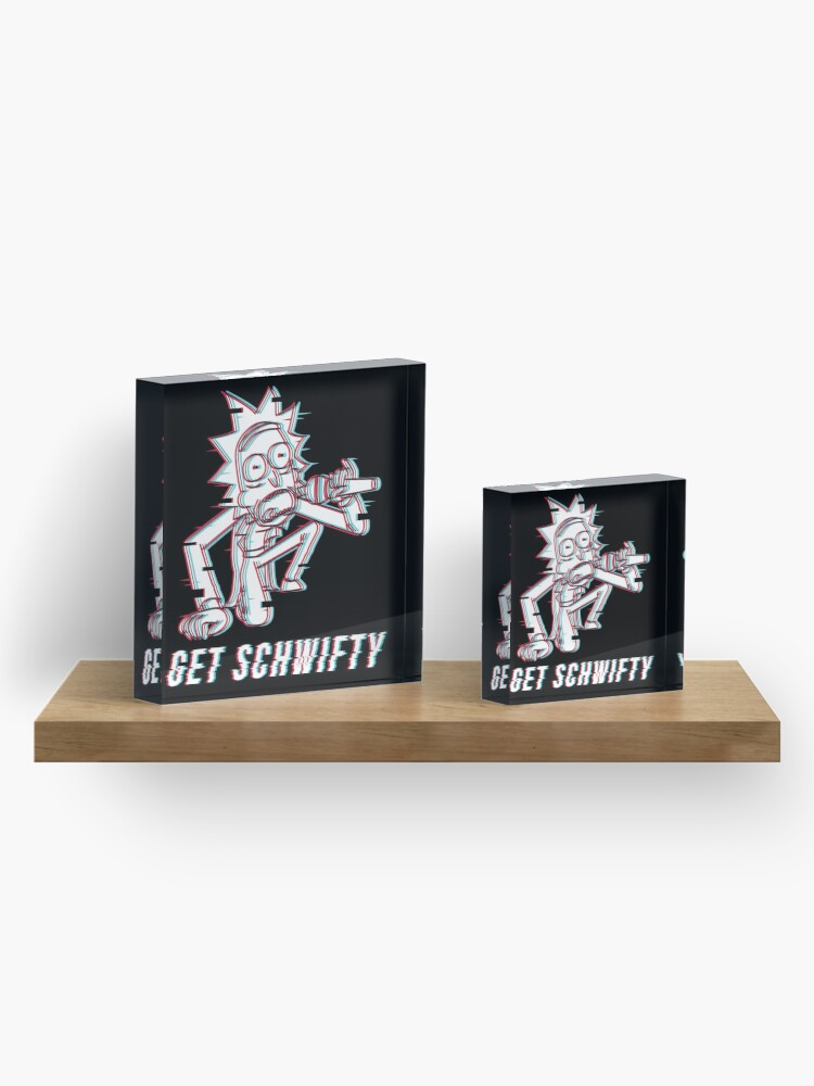 Alternate view of You Gotta Get Schwifty Acrylic Block