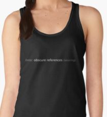 Into: obscure references (wearing) Women's Tank Top