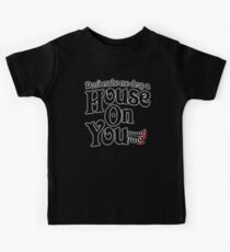 Don't Make Me Drop A House On You Wizard of Oz Kids Tee