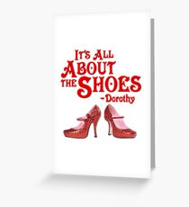 It's All About The Shoes -- Wizard of Oz Greeting Card