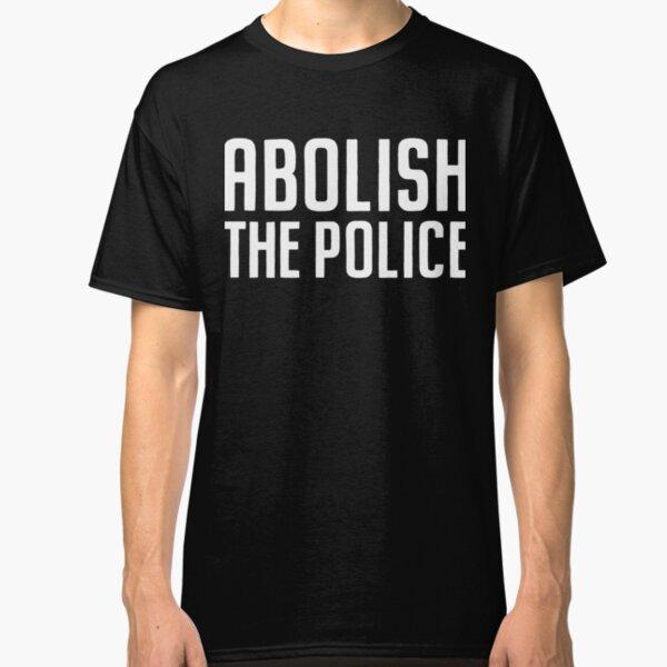 Abolish the Police Classic T-Shirt