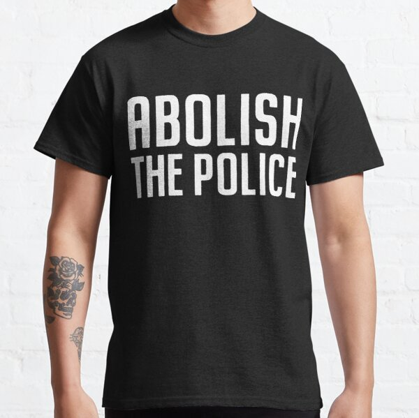 Abolish the Police Classic T-Shirt