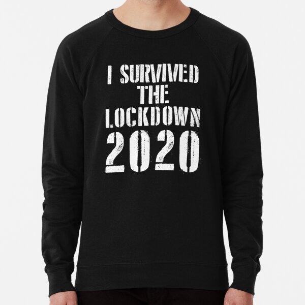 I Survived The Lockdown 2020 Lightweight Sweatshirt