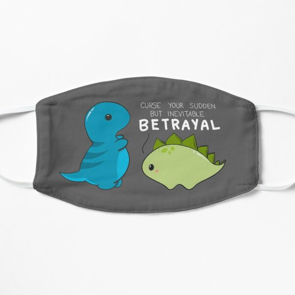 Curse your sudden but inevitable betrayal Mask