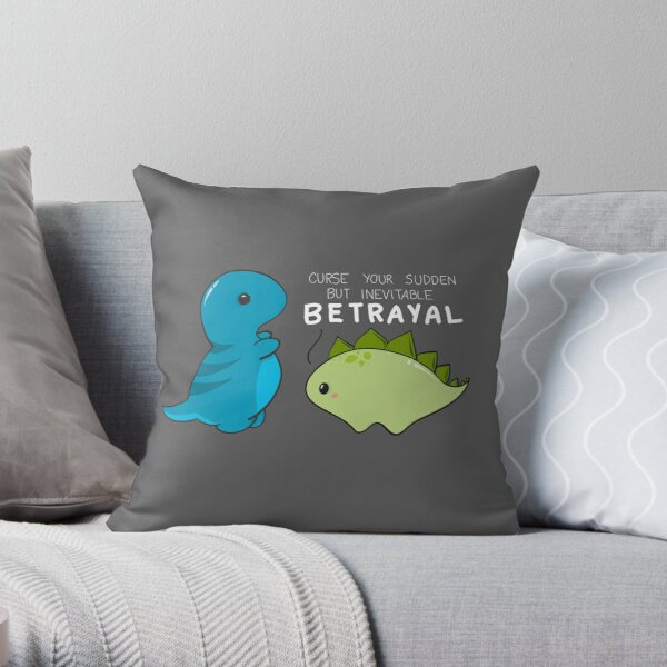 Curse your sudden but inevitable betrayal Throw Pillow
