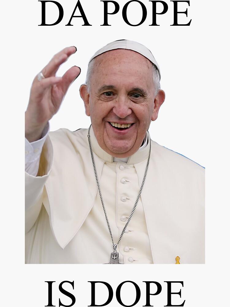 DA POPE IS DOPE by REYEZ