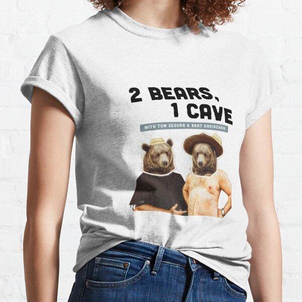 2 Bears, 1 Cave Original Podcast  Classic T-Shirt