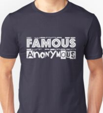 Anonymous fame (in white) Unisex T-Shirt