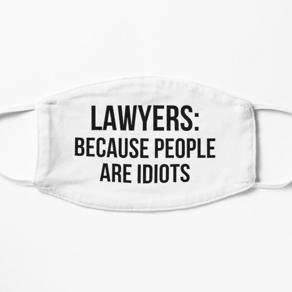 Lawyers: because people are idiots Mask