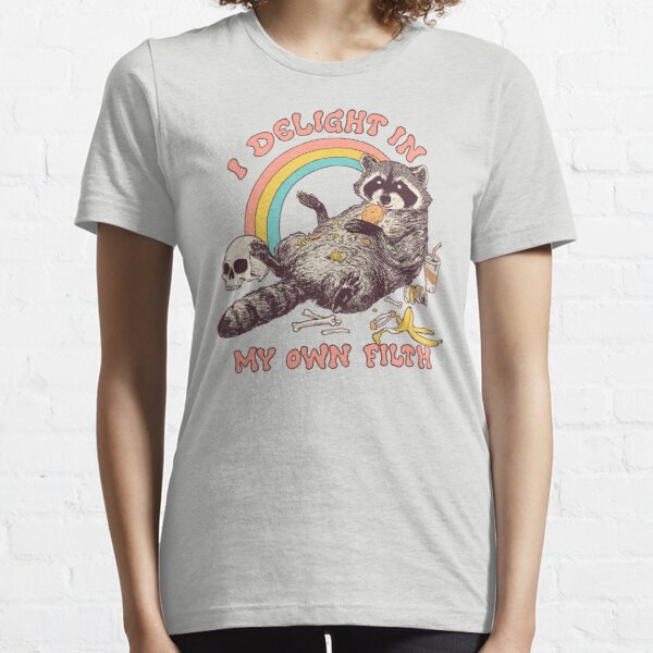 I Delight In My Own Filth Essential T-Shirt
