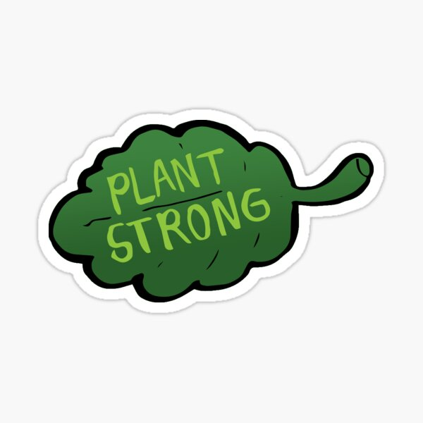 Plant Strong Sticker