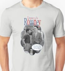 Leave it to Romney Unisex T-Shirt