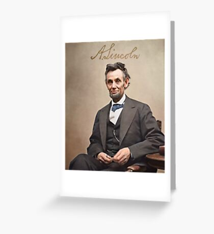 Colorized  - Abraham Lincoln with Signature Greeting Card