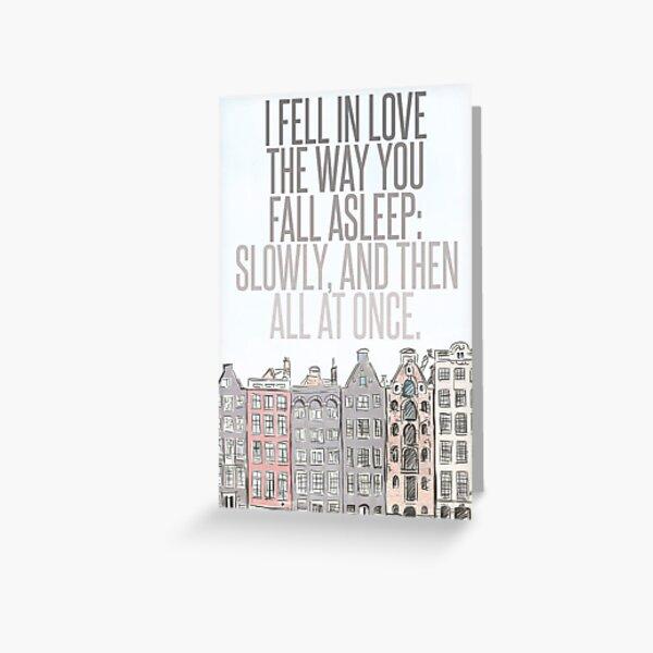 The Way You Fall Asleep Greeting Card
